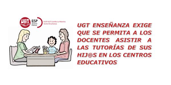 UGT exige que se permita a los docentes asistir a las tutorías de sus hij@s en los centros educativos.