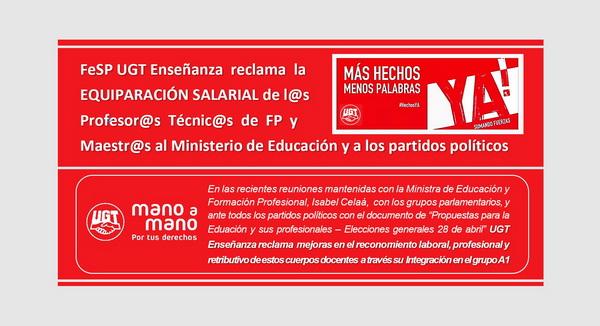 |   Elecciones generales 28 abril   |   FeSP UGT Enseñanza reclama la EQUIPARACIÓN SALARIAL de l@s Profesor@s Técnic@s de FP y Maestr@s al Ministerio de Educación y a los partidos políticos