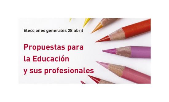 | Elecciones generales 28 abril | Propuestas para la Educación y sus profesionales |