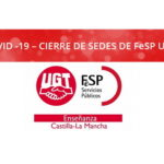 COVID -19 – CIERRE DE SEDES DE FeSP UGT