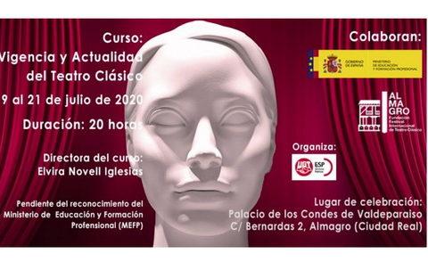 Festival de Teatro Clásico de Almagro – Curso «Vigencia y actualidad del teatro clásico». Del 19 al 21 de julio. Abierta preinscripción.